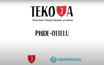 TEKOJA-KAMPANJA BY JIPPO & LÄHITAPIOLA ITÄ: PRIDE-OTTELU!