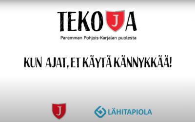TEKOJA-KAMPANJA BY JIPPO & LähiTapiola Itä: KUN AJAT, ET KÄYTÄ KÄNNYKKÄÄ!